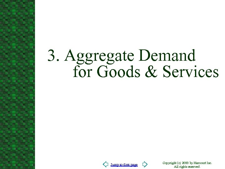 3. Aggregate Demand for Goods & Services Jump to first page Copyright (c) 2000