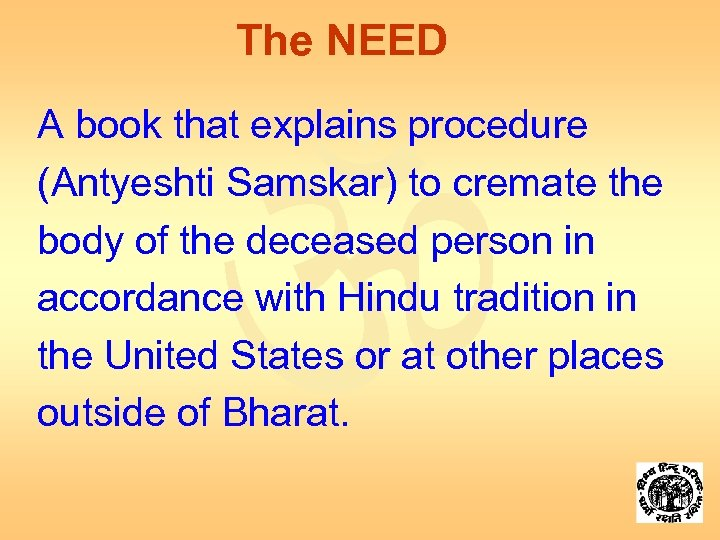 The NEED A book that explains procedure (Antyeshti Samskar) to cremate the body of