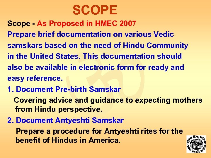 SCOPE Scope - As Proposed in HMEC 2007 Prepare brief documentation on various Vedic