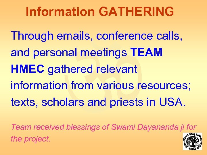 Information GATHERING Through emails, conference calls, and personal meetings TEAM HMEC gathered relevant information