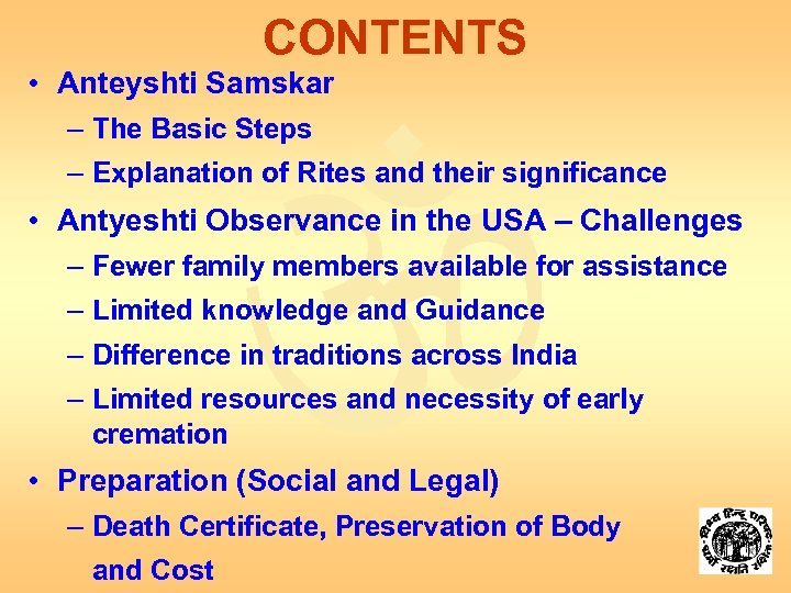 CONTENTS • Anteyshti Samskar – The Basic Steps – Explanation of Rites and their