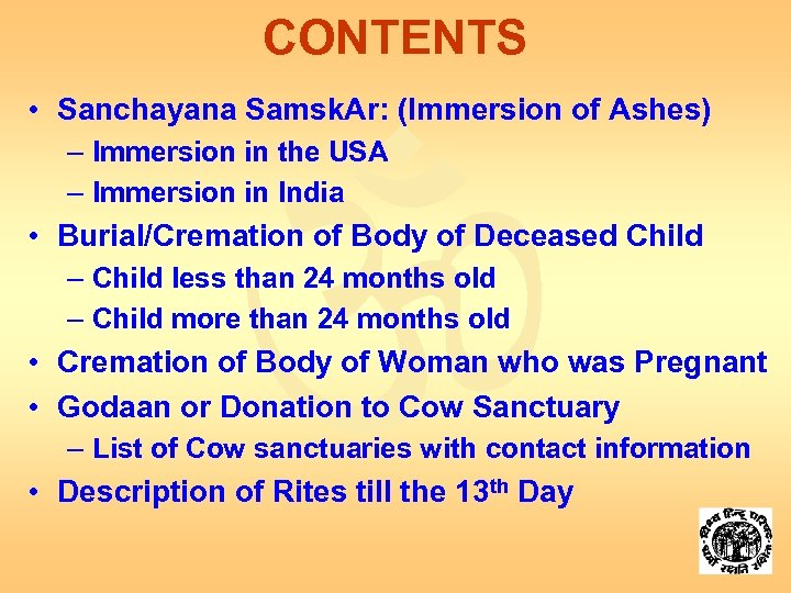 CONTENTS • Sanchayana Samsk. Ar: (Immersion of Ashes) – Immersion in the USA –