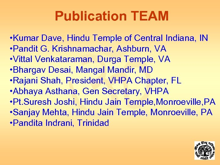 Publication TEAM • Kumar Dave, Hindu Temple of Central Indiana, IN • Pandit G.