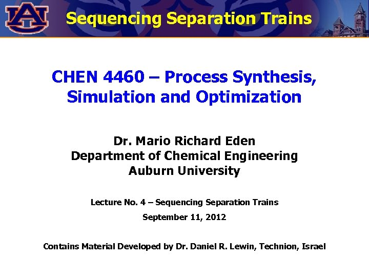 Sequencing Separation Trains CHEN 4460 – Process Synthesis, Simulation and Optimization Dr. Mario Richard