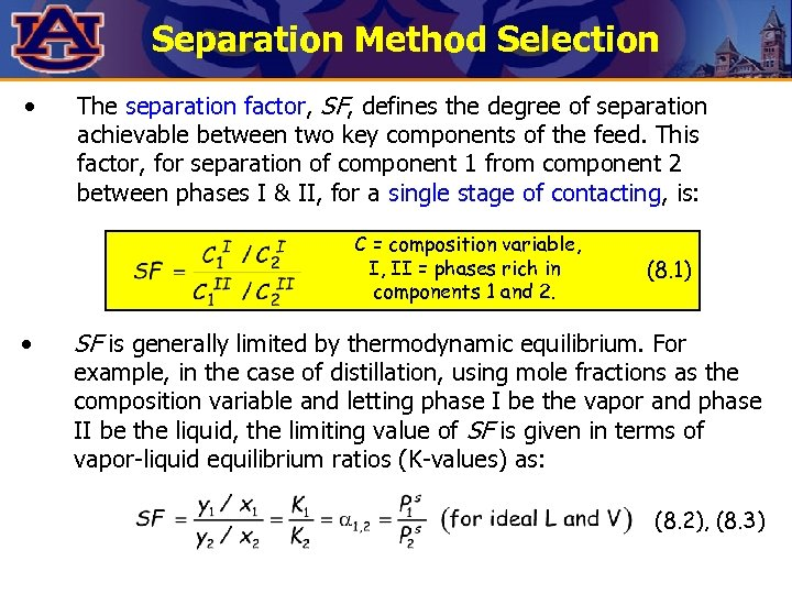Separation Method Selection • The separation factor, SF, defines the degree of separation achievable