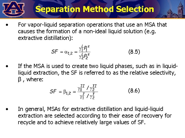Separation Method Selection • For vapor-liquid separation operations that use an MSA that causes