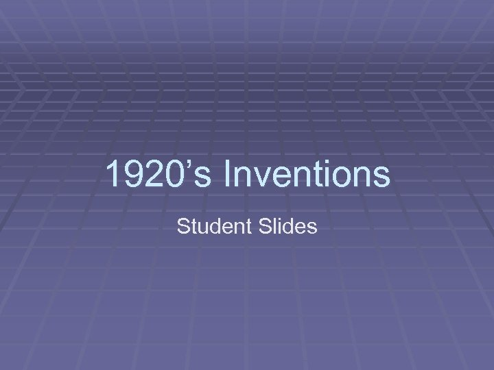 1920's Inventions Student Slides