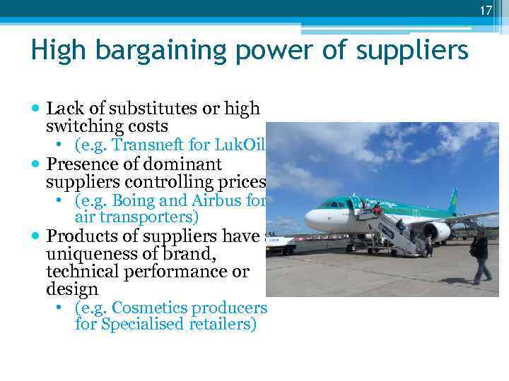 bargaining power of suppliers airbus Bargaining power of suppliers, rolls royce is pretty on the top of the supplier chain even if they always have to buy micro component to build their motors, they have less problems with the bargaining power of suppliers than a company like boeing or airbus.
