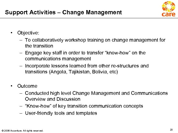 Support Activities – Change Management • Objective: – To collaboratively workshop training on change