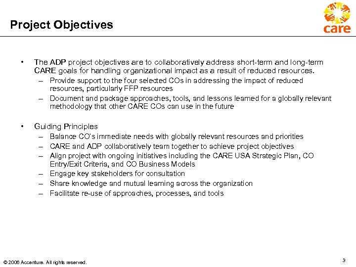 Project Objectives • The ADP project objectives are to collaboratively address short-term and long-term