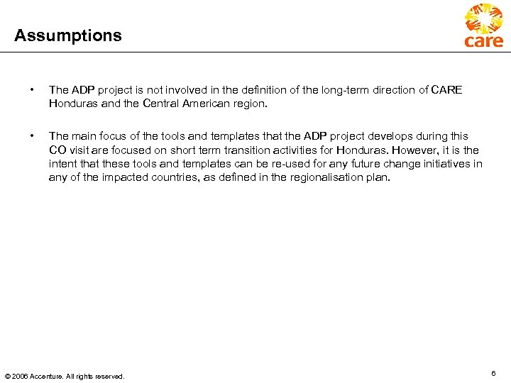 Assumptions • The ADP project is not involved in the definition of the long-term