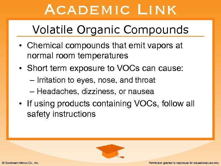 Volatile Organic Compounds • Chemical compounds that emit vapors at normal room temperatures •