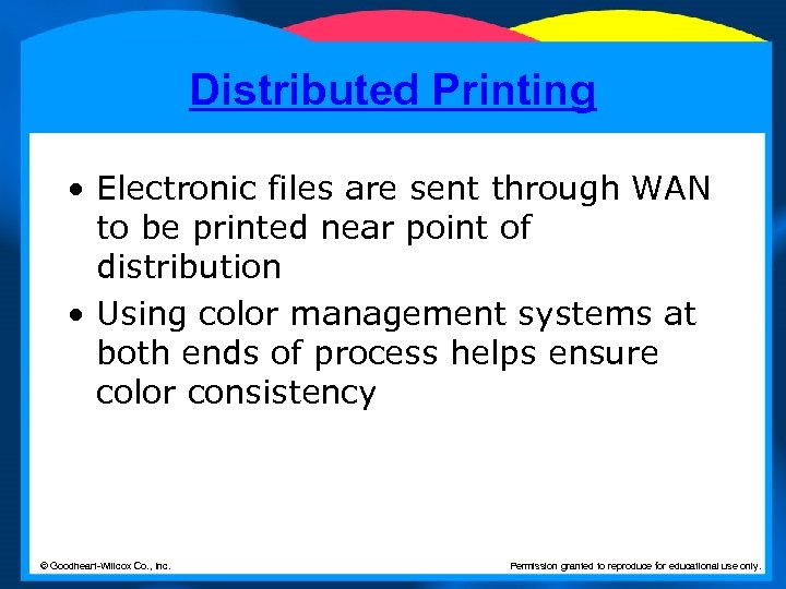Distributed Printing • Electronic files are sent through WAN to be printed near point
