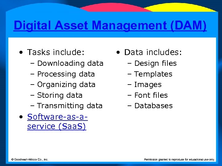 Digital Asset Management (DAM) • Tasks include: – Downloading data – Processing data –