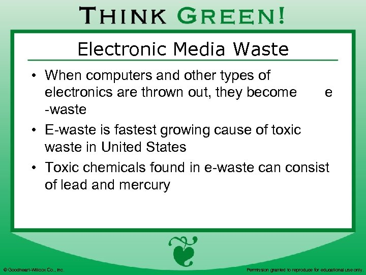 Electronic Media Waste • When computers and other types of electronics are thrown out,
