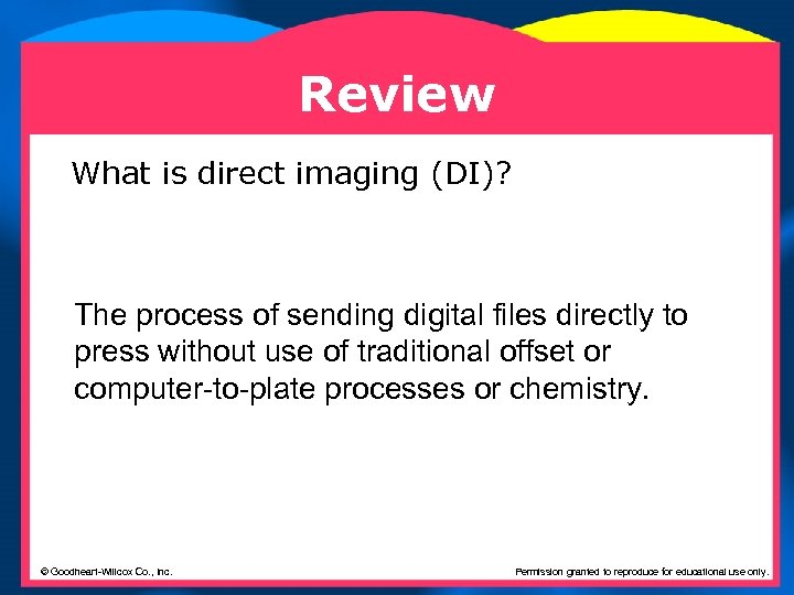 Review What is direct imaging (DI)? The process of sending digital files directly to