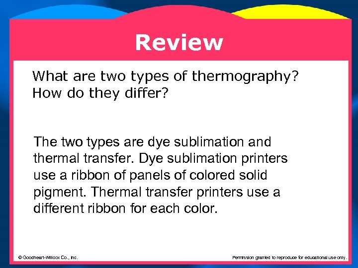 Review What are two types of thermography? How do they differ? The two types