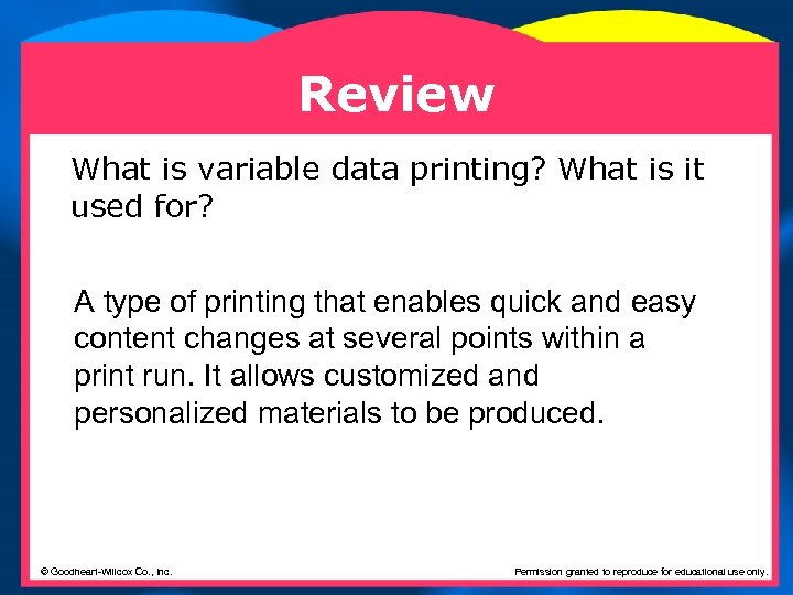 Review What is variable data printing? What is it used for? A type of
