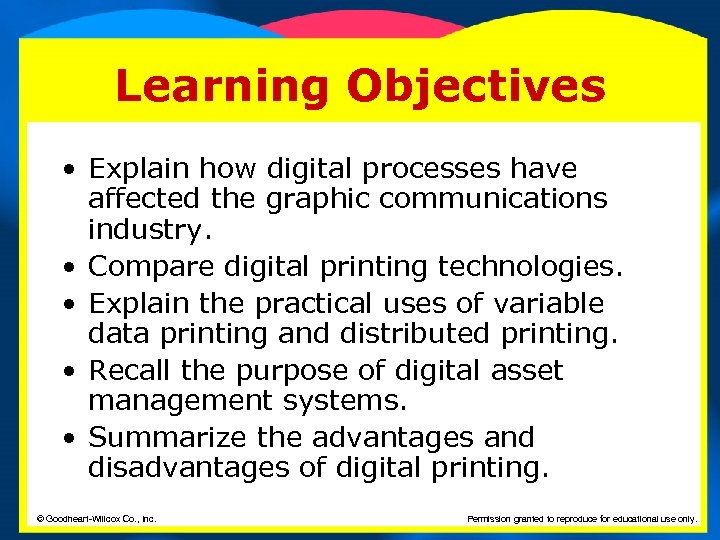 Learning Objectives • Explain how digital processes have affected the graphic communications industry. •