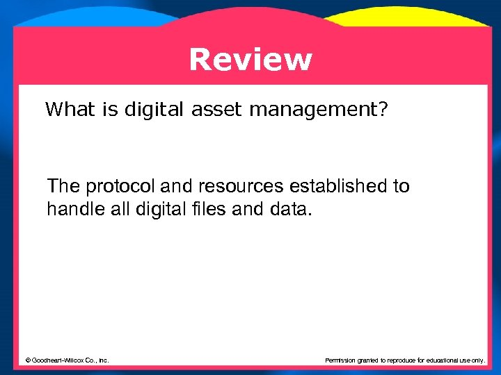 Review What is digital asset management? The protocol and resources established to handle all