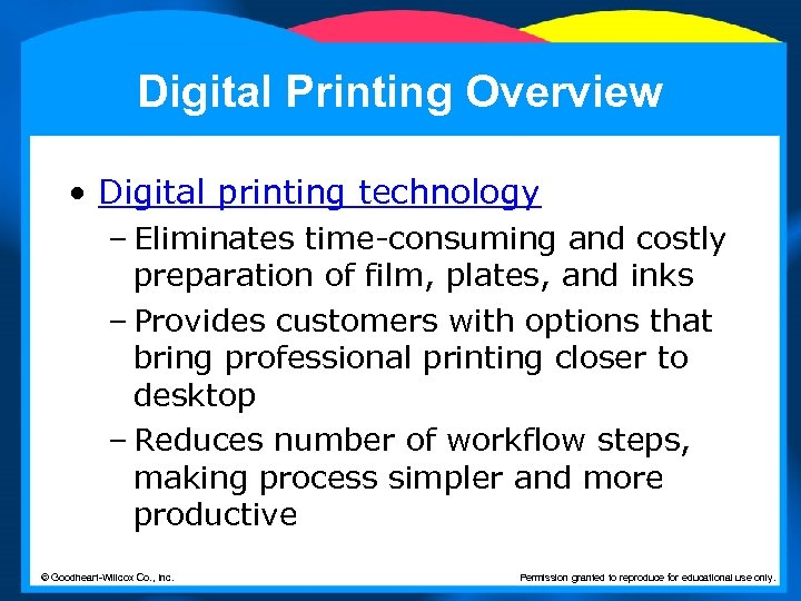 Digital Printing Overview • Digital printing technology – Eliminates time-consuming and costly preparation of