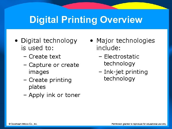 Digital Printing Overview • Digital technology is used to: – Create text – Capture
