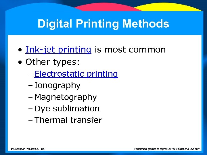 Digital Printing Methods • Ink-jet printing is most common • Other types: – Electrostatic