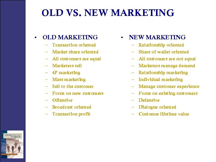 OLD VS. NEW MARKETING • OLD MARKETING – – – Transaction oriented Market share