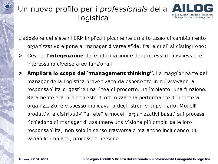 Un nuovo profilo per i professionals della Logistica L'adozione dei sistemi ERP implica tipicamente