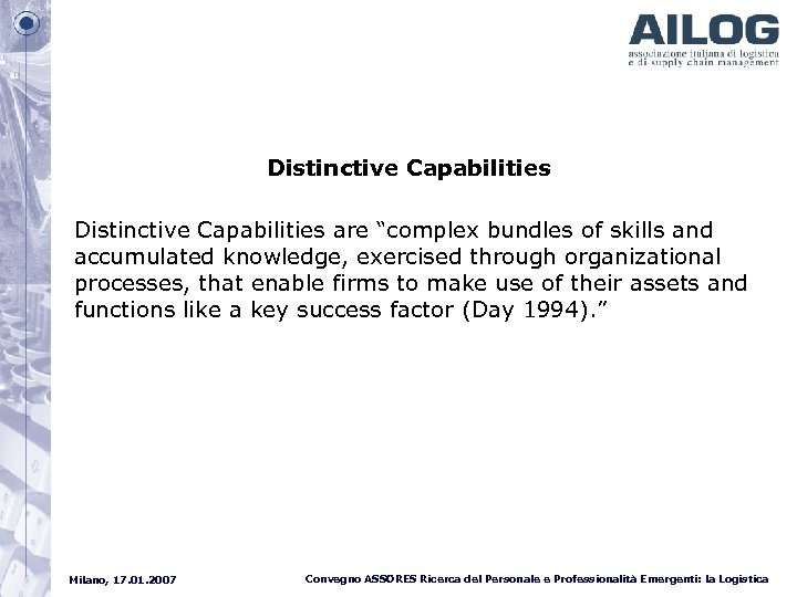 "Distinctive Capabilities are ""complex bundles of skills and accumulated knowledge, exercised through organizational processes,"