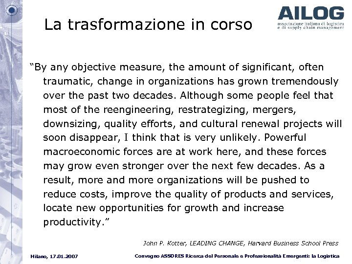 "La trasformazione in corso ""By any objective measure, the amount of significant, often traumatic,"
