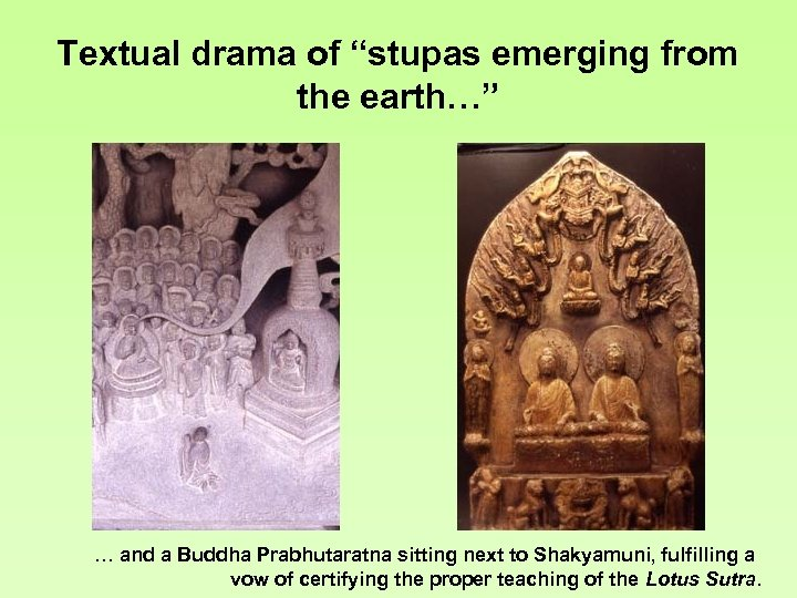 "Textual drama of ""stupas emerging from the earth…"" … and a Buddha Prabhutaratna sitting"