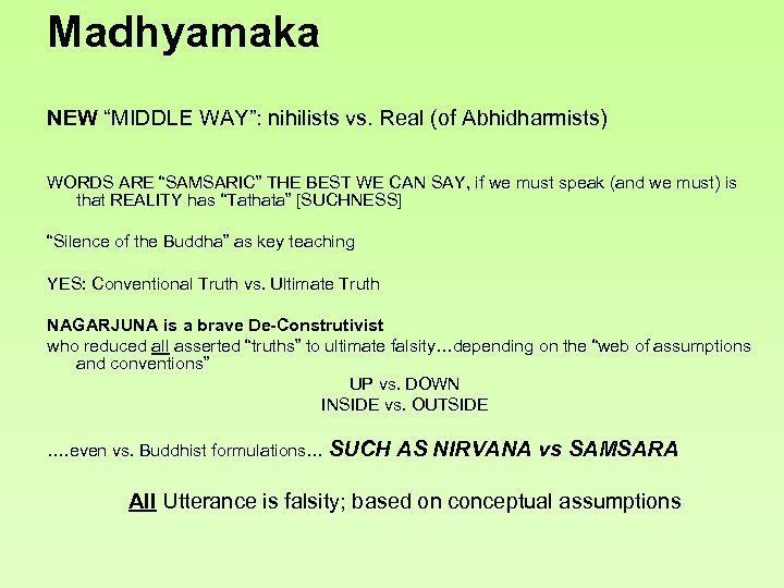 "Madhyamaka NEW ""MIDDLE WAY"": nihilists vs. Real (of Abhidharmists) WORDS ARE ""SAMSARIC"" THE BEST"