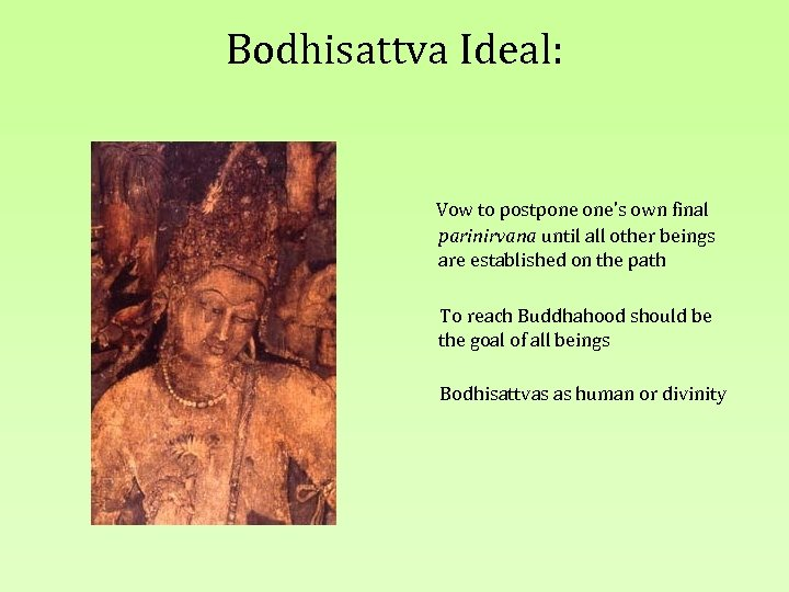 Bodhisattva Ideal: Vow to postpone one's own final parinirvana until all other beings are
