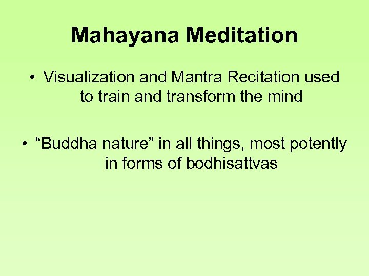 Mahayana Meditation • Visualization and Mantra Recitation used to train and transform the mind