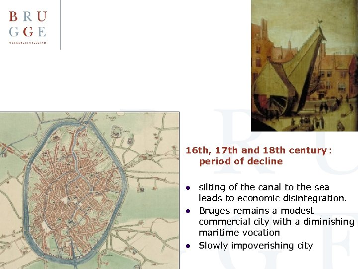 16 th, 17 th and 18 th century : period of decline l l