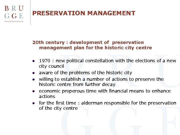 PRESERVATION MANAGEMENT 20 th century : development of preservation management plan for the historic