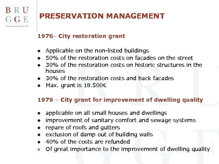 PRESERVATION MANAGEMENT 1976– City restoration grant l l l Applicable on the non-listed buildings