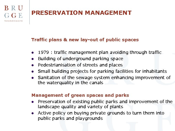 PRESERVATION MANAGEMENT Traffic plans & new lay-out of public spaces l l l 1979