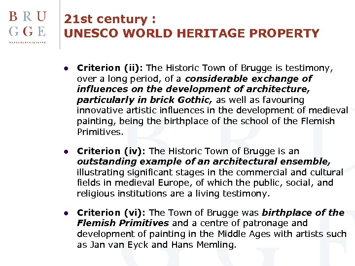 21 st century : UNESCO WORLD HERITAGE PROPERTY l Criterion (ii): The Historic Town