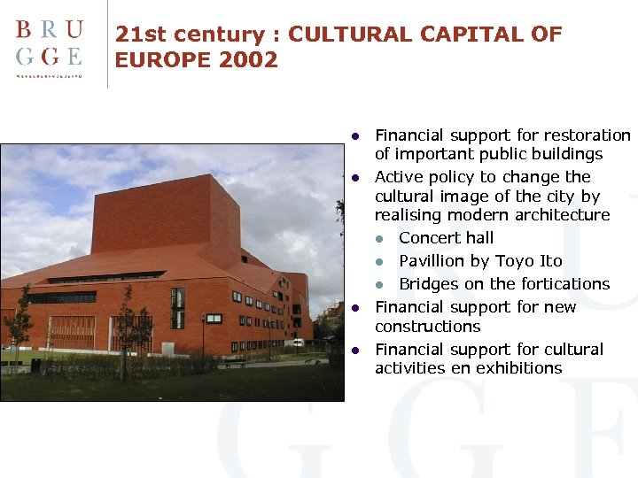 21 st century : CULTURAL CAPITAL OF EUROPE 2002 l l Financial support for