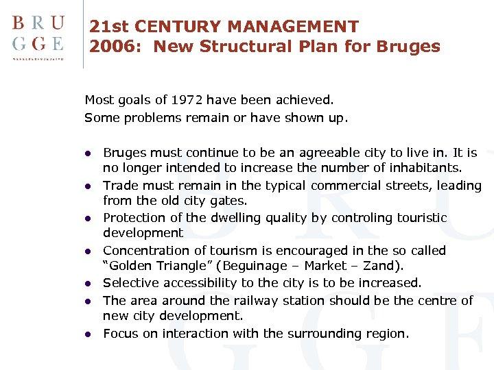 21 st CENTURY MANAGEMENT 2006: New Structural Plan for Bruges Most goals of 1972