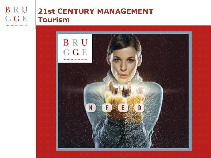 21 st CENTURY MANAGEMENT Tourism