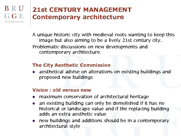 21 st CENTURY MANAGEMENT Contemporary architecture A unique historic city with medieval roots wanting