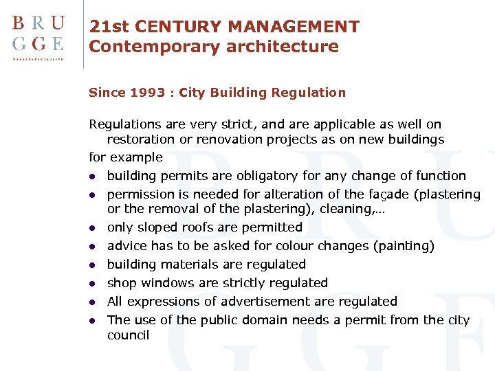 21 st CENTURY MANAGEMENT Contemporary architecture Since 1993 : City Building Regulations are very