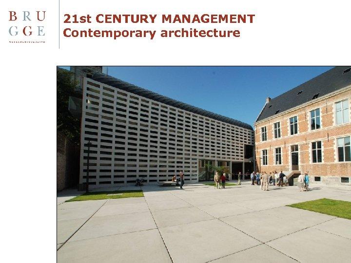 21 st CENTURY MANAGEMENT Contemporary architecture