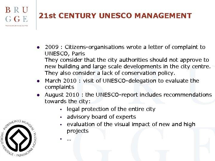 21 st CENTURY UNESCO MANAGEMENT l l l 2009 : Citizens-organisations wrote a letter