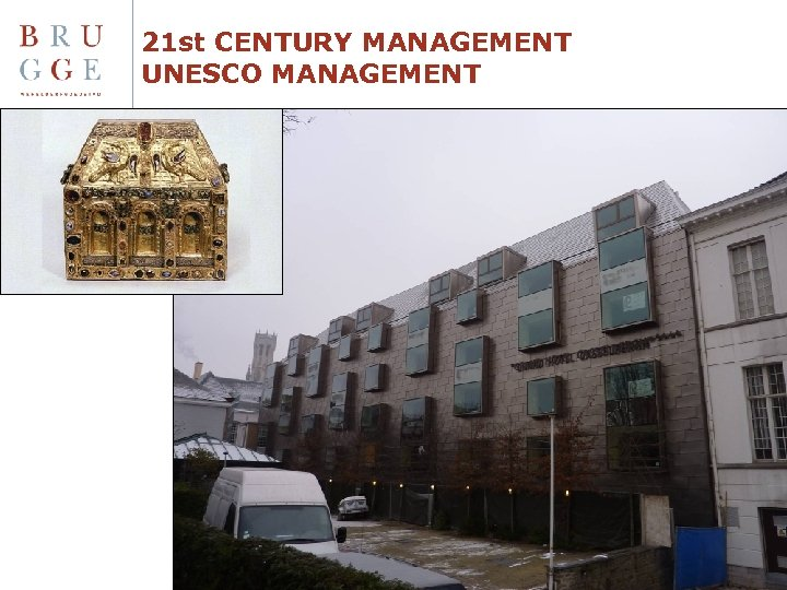 21 st CENTURY MANAGEMENT UNESCO MANAGEMENT