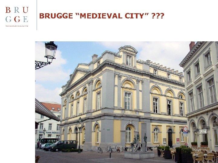 "BRUGGE ""MEDIEVAL CITY"" ? ? ?"