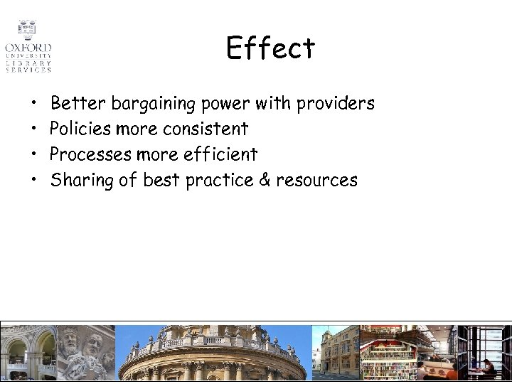 Effect • • Better bargaining power with providers Policies more consistent Processes more efficient